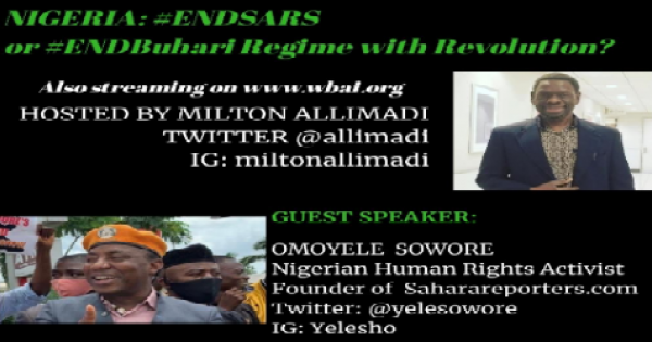 Black Star News publisher Milton Allimadi, will interview Nigerian human rights activist Omoyele Sowore about the #EndSARS