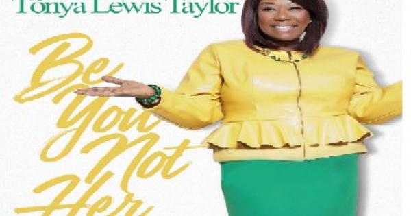 "CEO and recording artist Tonya Lewis Taylor released her first book, ""Be You, Not Her."""