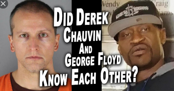 George Floyd Murdered Because Of Personal Beef With Killer Cop Chauvin Black Star News
